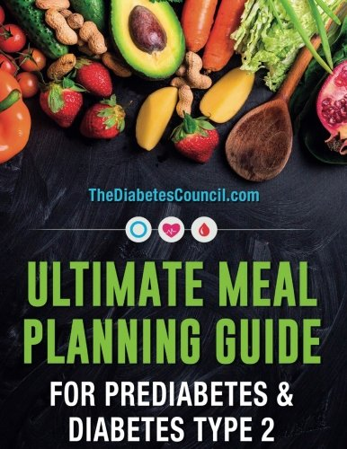 Ultimate Meal Planning Guide for Prediabetes amp Diabetes Type 2: Meal Planning Starter#039s Guide for those with Prediabetes amp Diabetes Type 2