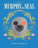 img - for Murphy the Seal: The story about Murphy the Seal, The Happy Seal Pup from the Wild Atlantic Ocean book / textbook / text book