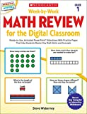 Week-by-Week Math Review for the Digital Classroom: Grade 1: Ready-to-Use, Animated PowerPoint® Slideshows With Practice Pages That Help Students Master Key Math Skills and Concepts