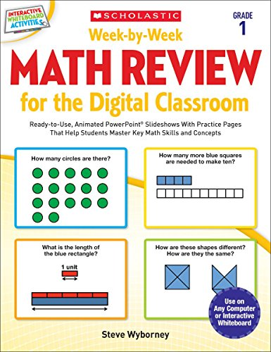 Week-by-Week Math Review for the Digital Classroom: Grade 1: Ready-to-Use, Animated PowerPoint Slideshows With Practice Pages That Help Students Master Key Math Skills and Concepts