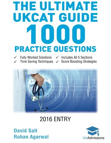 The Ultimate UKCAT Guide: 1000 Practice Questions: Fully Worked Solutions, Time Saving Techniques, Score Boosting Strategies, Includes new SJT Section, 2016 Entry UniAdmissions