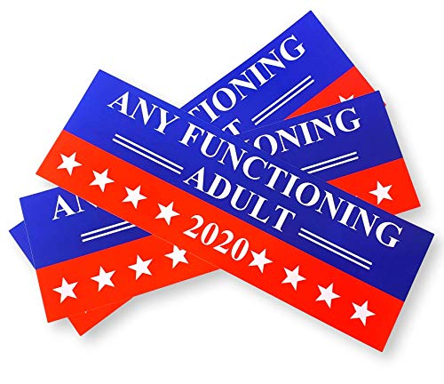High Supply Any Functioning Adult 2020 Bumper Sticker (3 Pack) ~ Any Functioning Adult Bumper Sticker ~ Any Functional Adult 2020 Car Decal 2020 9x3 Funny Bumper Stickers Gifts Trump 2020 Gag Gift