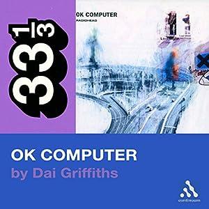 Radiohead's OK Computer (33 1/3 Series) Audiobook