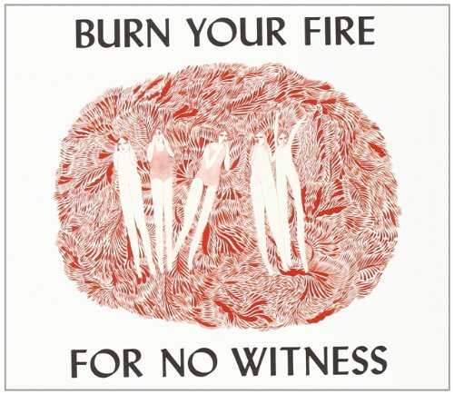 burn-your-fire-for-no-witness