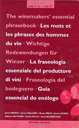 (The Winemakers' Essential Phrasebook (Mitchell Beazley Drink))