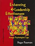 Enhancing Leadership Effectiveness Through Psychological Type, Pearman, Roger R., 0935652485