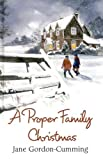 A Proper Family Christmas, Jane Gordon-Cumming, 0750526505