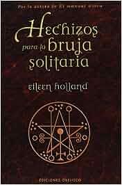 Hechizos para la bruja solitaria (MAGIA Y OCULTISMO