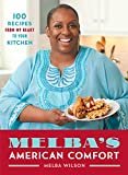 Melba s American Comfort: 100 Recipes from My Heart to Your Kitchen