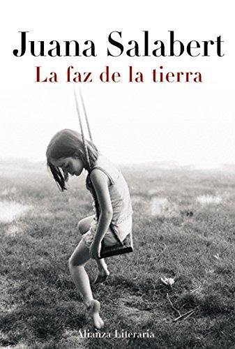La faz de la tierra (Alianza Literaria (Al)) (Spanish Edition) (La Faz De La Tierra)