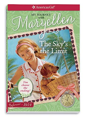 The Sky's the Limit: My Journey with Maryellen (American Girl: Beforever)