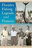 Florida s Fishing Legends and Pioneers (Wild Florida)