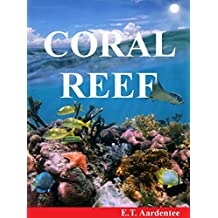 Coral Reef: A Fascinating Children's Picture Book about Coral Reefs and Tropical Fish