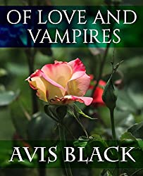 Of Love and Vampires (The Wound of the Rose Trilogy Book 1)