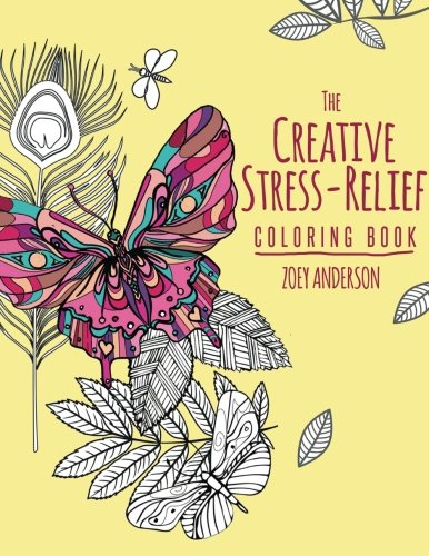 The Creative Stress-Relief Coloring Book (Stress Management Self Help Coloring Books for Grown Ups) (Volume 2)