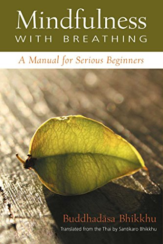 Mindfulness with breathing a manual for serious beginners kindle mindfulness with breathing a manual for serious beginners by buddhadasa fandeluxe Gallery