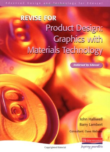 Revise for Advanced Graphic Products for Edexcel Product Design (Advanced D&T for Edex Product Design - Graphics with Materials Tech: 2 Ed) pdf epub