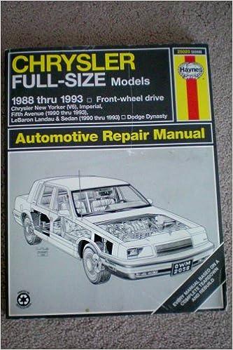 Chrysler Full-Size Models Automotive Repair Manual 1988 thru 1993 Front Wheel Drive, Chrysler New Yorker (V6), Imperial, Fifth Avenue (1990 thru 1993), ...