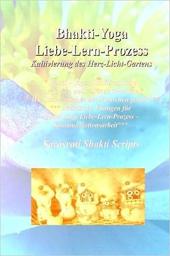 Bhakti-Yoga Liebe-Lern-Prozess: Kultivierung des ...