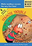Termite Trouble: Brand New Readers