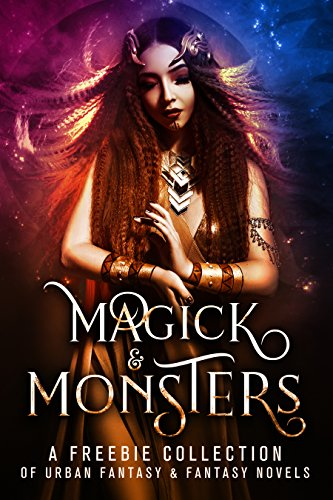 Magick and Monsters: A Collection of Fantasy and Urban Fantasy Novels