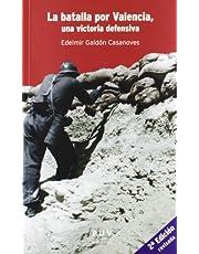 La batalla por Valencia, una victoria defensiva, 2a ed. (Fora de Col·lecció)