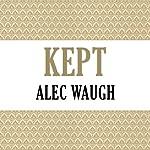 Kept   Alec Waugh