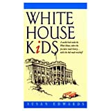 The White House Kids, Rose Blue and Corinne J. Naden, 1562944479