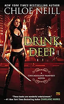 Drink Deep: A Chicagoland Vampires Novel by [Neill, Chloe]