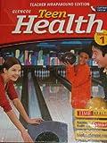 Glencoe Teen Health Teacher Wraparound Edition, Calif. Edition (Course 1)