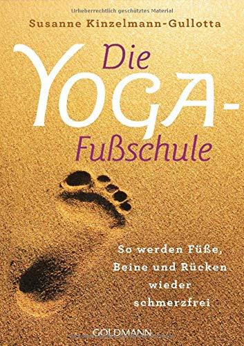 Die Yoga Fußschule  So Werden Füße Beine Und Rücken Wieder Schmerzfrei