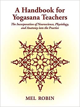 A Handbook for Yogasana Teachers: The Incorporation of ...