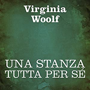 Una stanza tutta per sé [A Room of One's Own] Audiobook