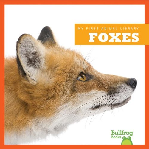 Foxes (Bullfrog Books: My First Animal Library)