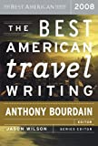 The Best American Travel Writing 2008 (The Best American Series )
