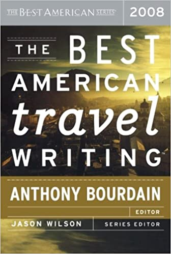 The Best American Travel Writing 2008 (The Best American Series ®) by Jason Wilson