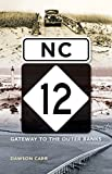 img - for NC 12: Gateway to the Outer Banks book / textbook / text book