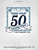 The Top 50 Coloring Pages - An Adult Colouring Book.: The Best of Squidoodle: The 50 Most Popular Adult Coloring Designs from 2015 - 2017