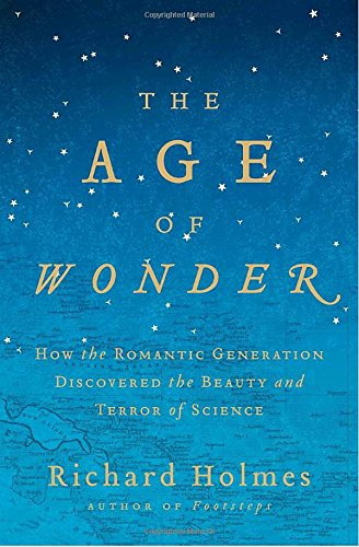 Download The Age of Wonder: How the Romantic Generation Discovered the Beauty and Terror of Science pdf