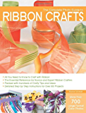 The Complete Photo Guide to Ribbon Crafts: *All You Need to Know to Craft with Ribbon *The Essential Reference for Novice and Expert Ribbon Crafters *Packed ... Instructions for Over 100 Projects