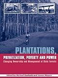 Plantations, Privatization, Poverty and Power, Michael Garforth, James Mayers, 1844071510