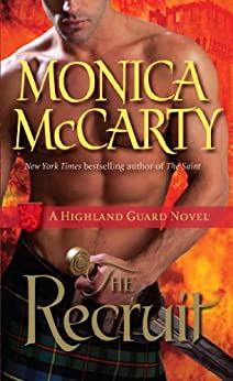 The Recruit: A Highland Guard Novel (The Highland Guard Book 6) by [McCarty, Monica]
