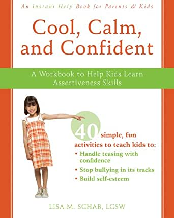 Cool, Calm, and Confident: A Workbook to Help Kids Learn ...
