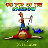 Children's Book: On Top of the Rainbow