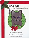Oscar the Christmas Kitten, Robert Kynor and Beverly Kynor, 098270870X
