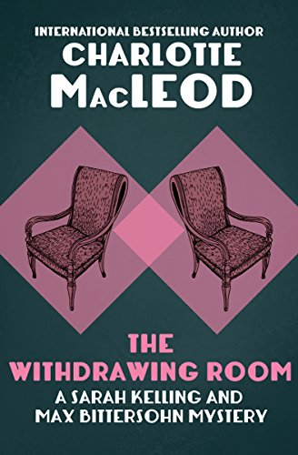 The Withdrawing Room (Sarah Kelling & Max Bittersohn Mysteries Series Book ()