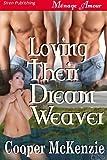Loving Their Dream Weaver (Siren Publishing Menage Amour)