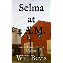 Selma at 4 A.M.