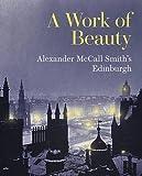A Work of Beauty: Alexander McCall Smith's Edinburgh