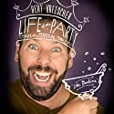 Life of the Party: Stories of a Perpetual Man-Child Audiobook by Bert Kreischer Narrated by Bert Kreischer